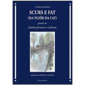 SCURS E FAT (da tgnìr da cat)
